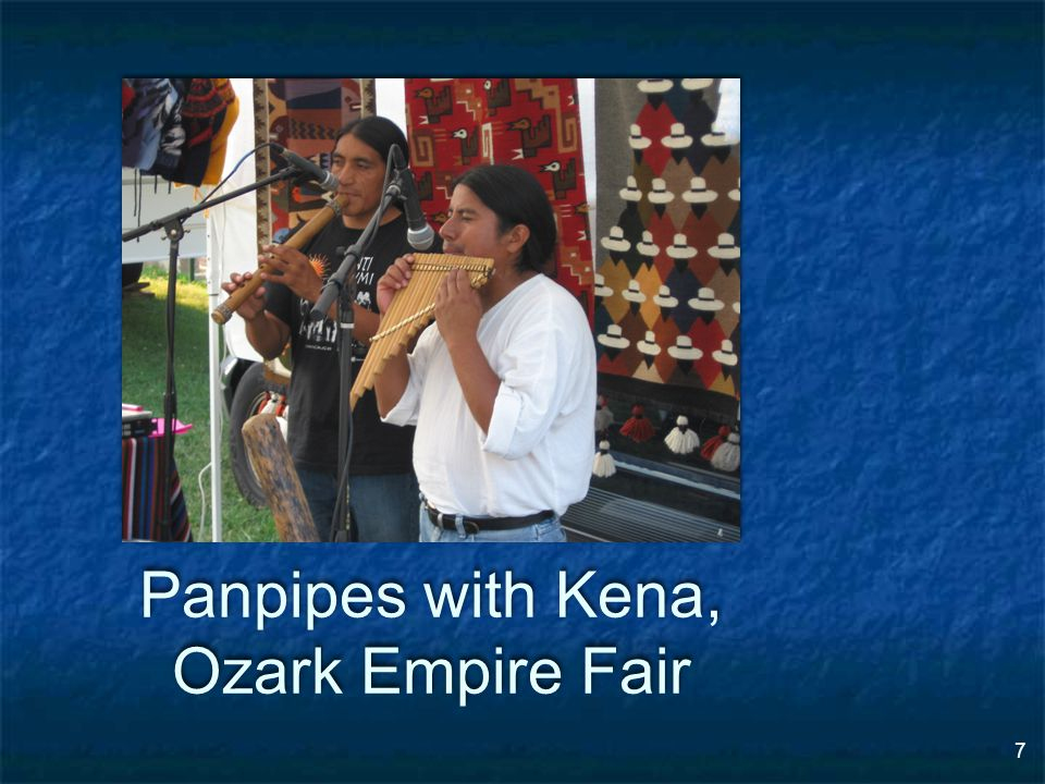 7 Panpipes with Kena, Ozark Empire Fair