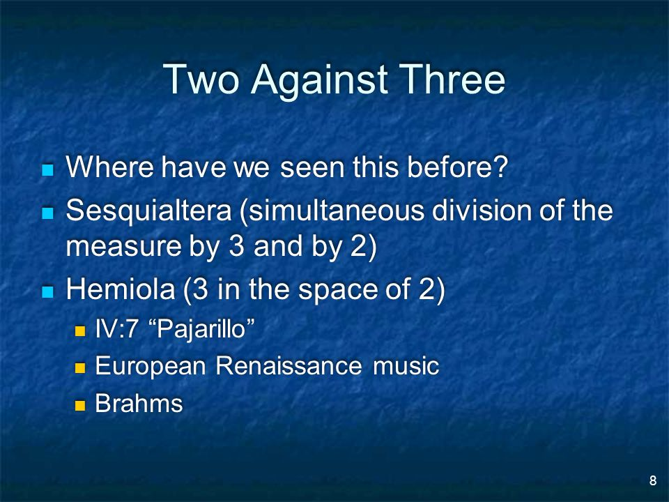 8 Two Against Three Where have we seen this before.