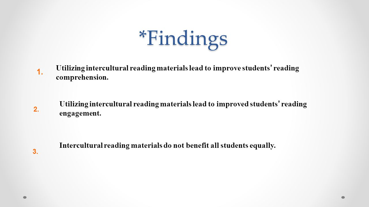 *Findings Utilizing intercultural reading materials lead to improve students' reading comprehension. 1. Utilizing intercultural reading materials lead