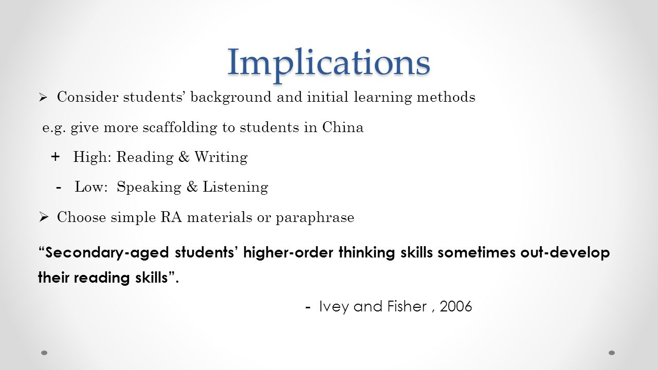 Implications  Consider students' background and initial learning methods e.g.