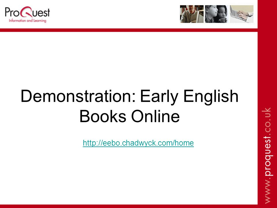 Demonstration: Early English Books Online http://eebo.chadwyck.com/home