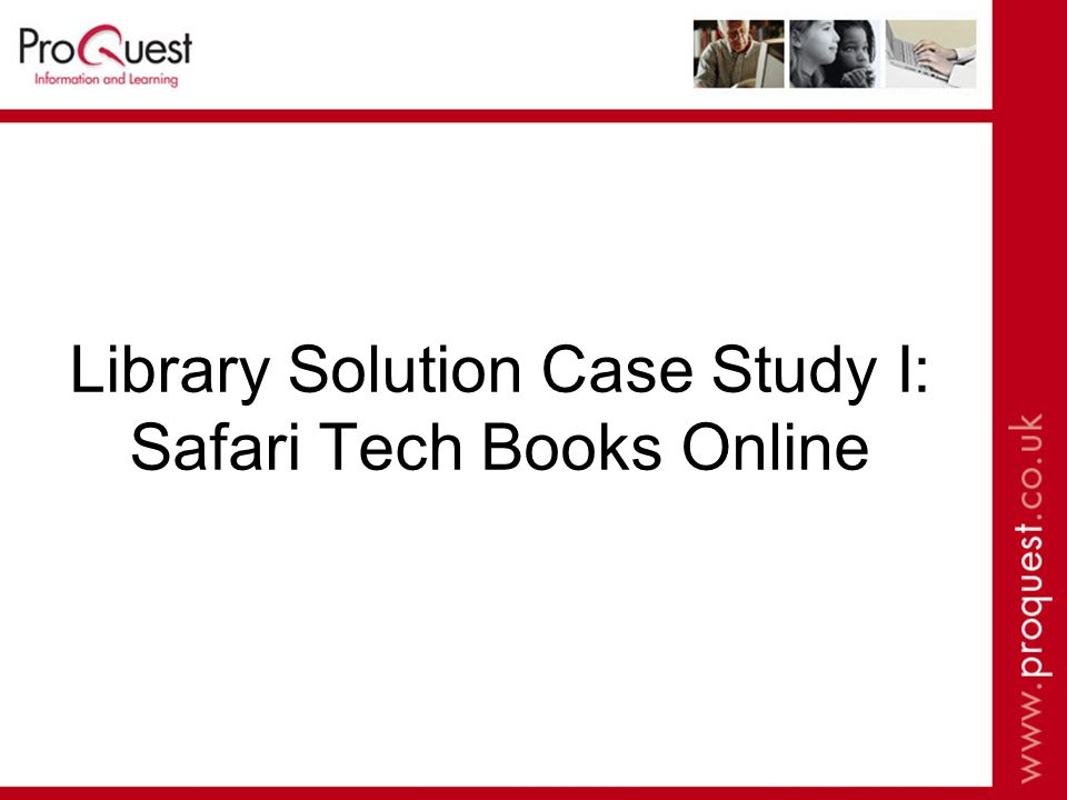 Library Solution Case Study I: Safari Tech Books Online