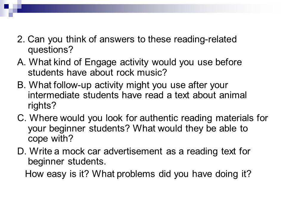 2. Can you think of answers to these reading-related questions.