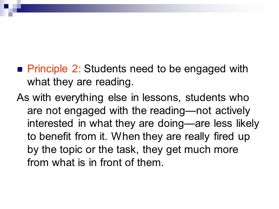 Principle 2: Students need to be engaged with what they are reading.