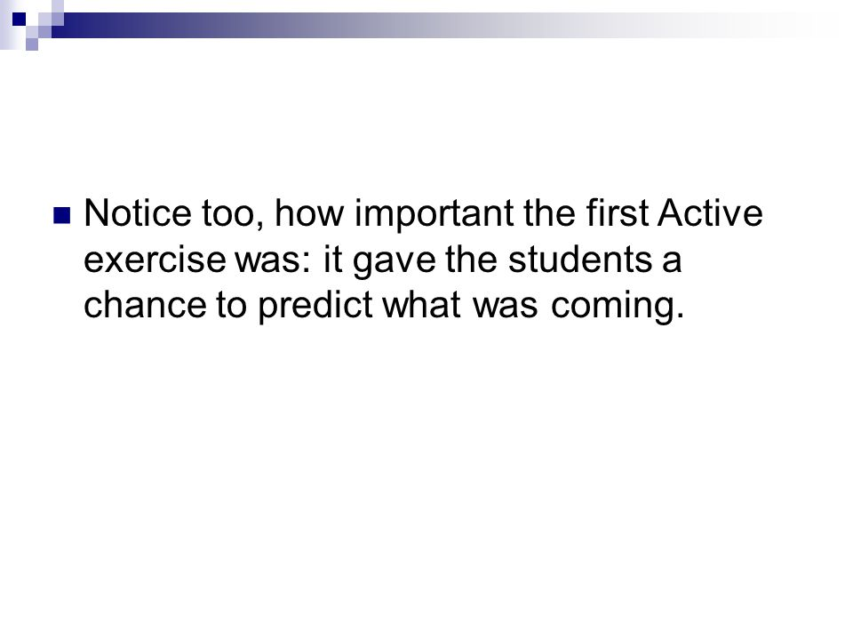 Notice too, how important the first Active exercise was: it gave the students a chance to predict what was coming.