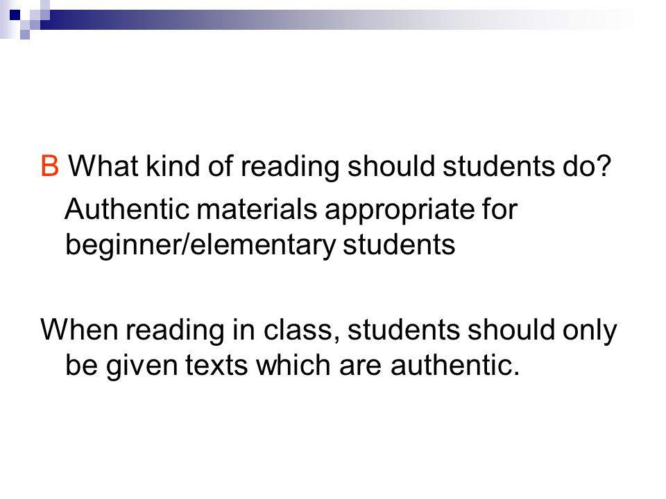 B What kind of reading should students do.