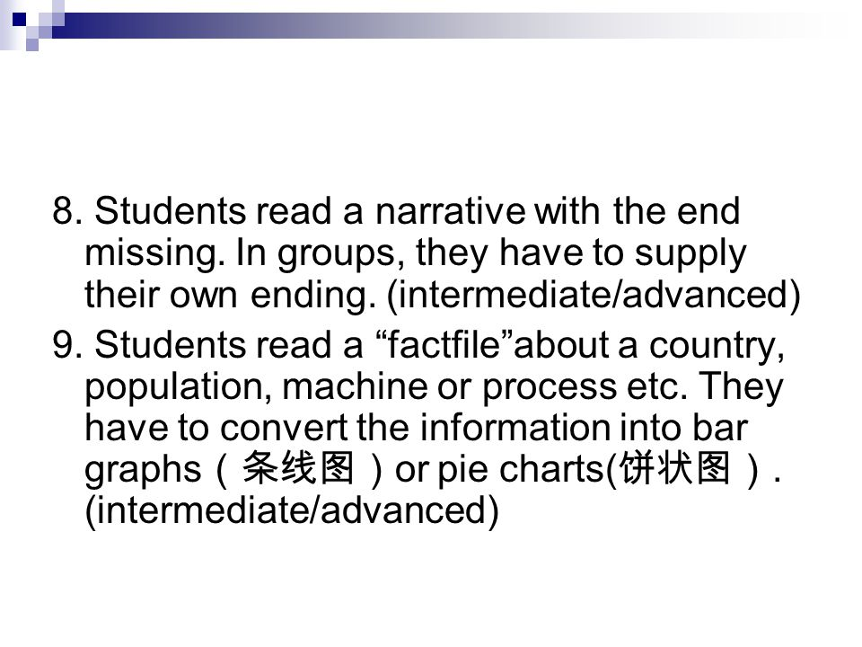 8. Students read a narrative with the end missing.