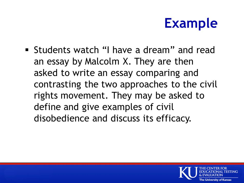 Example  Students watch I have a dream and read an essay by Malcolm X.