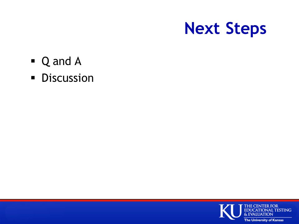Next Steps  Q and A  Discussion