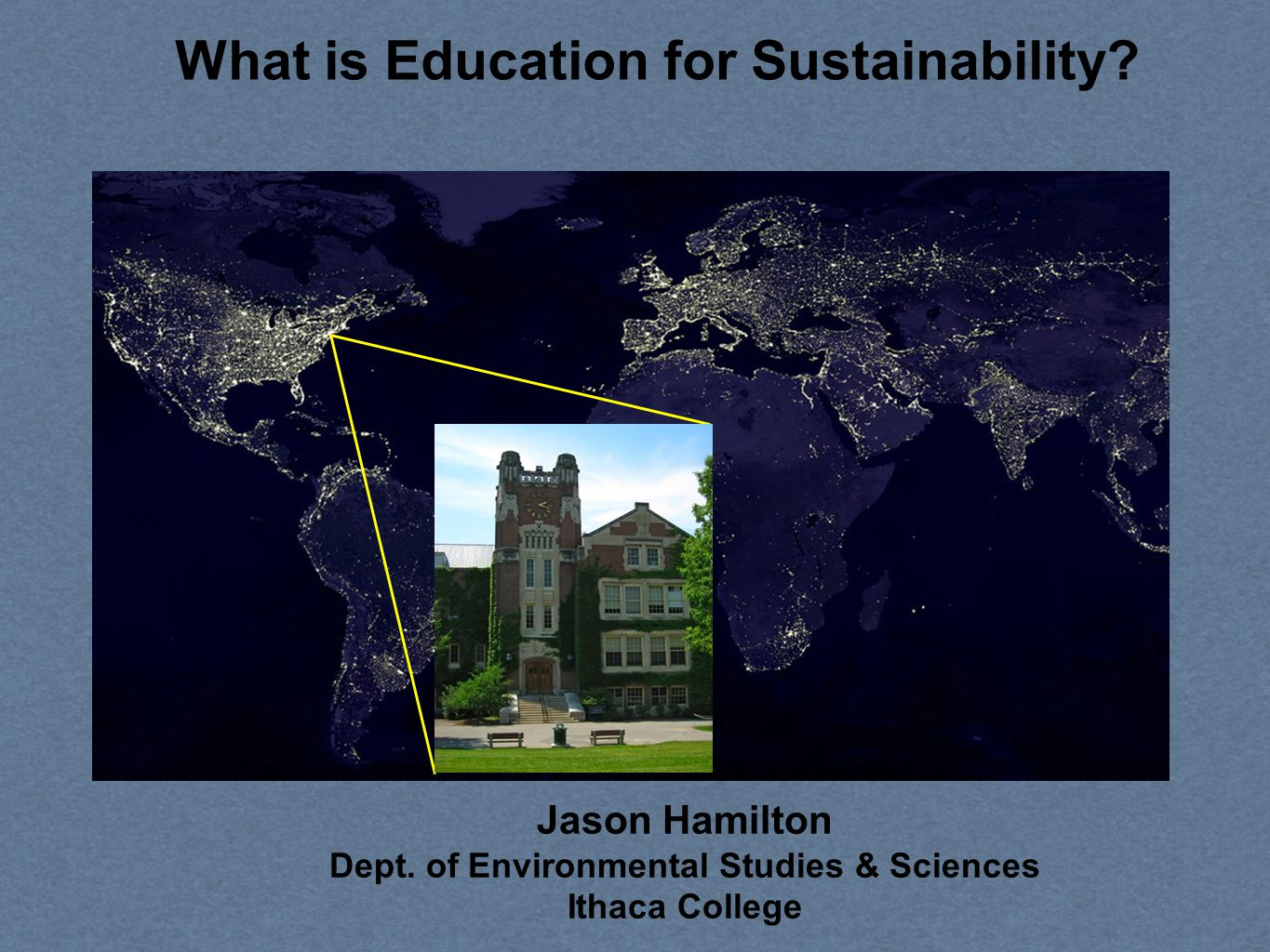 What is Education for Sustainability. Jason Hamilton Dept.
