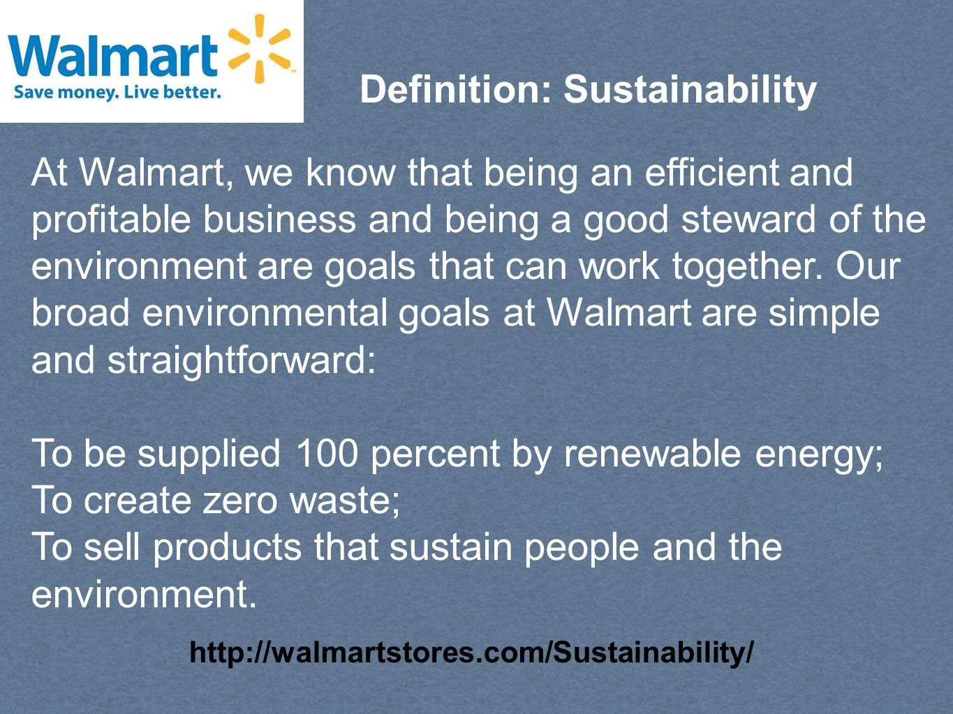 At Walmart, we know that being an efficient and profitable business and being a good steward of the environment are goals that can work together.