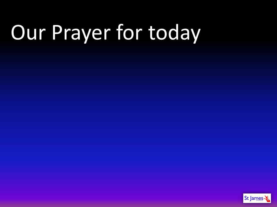 Our Prayer for today