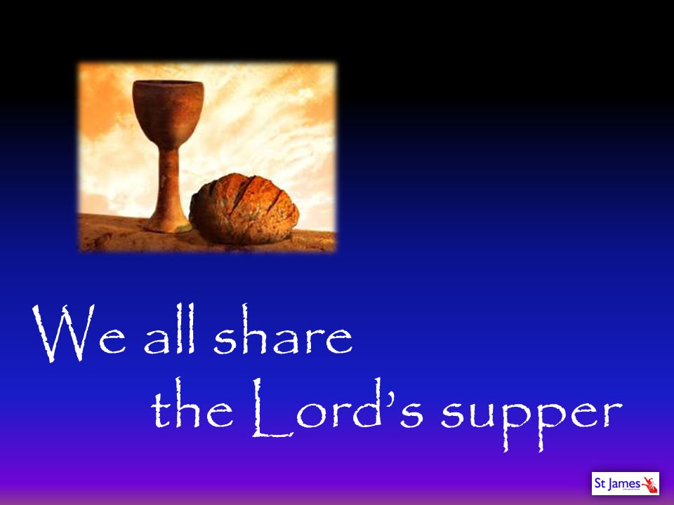 We all share the Lord's supper