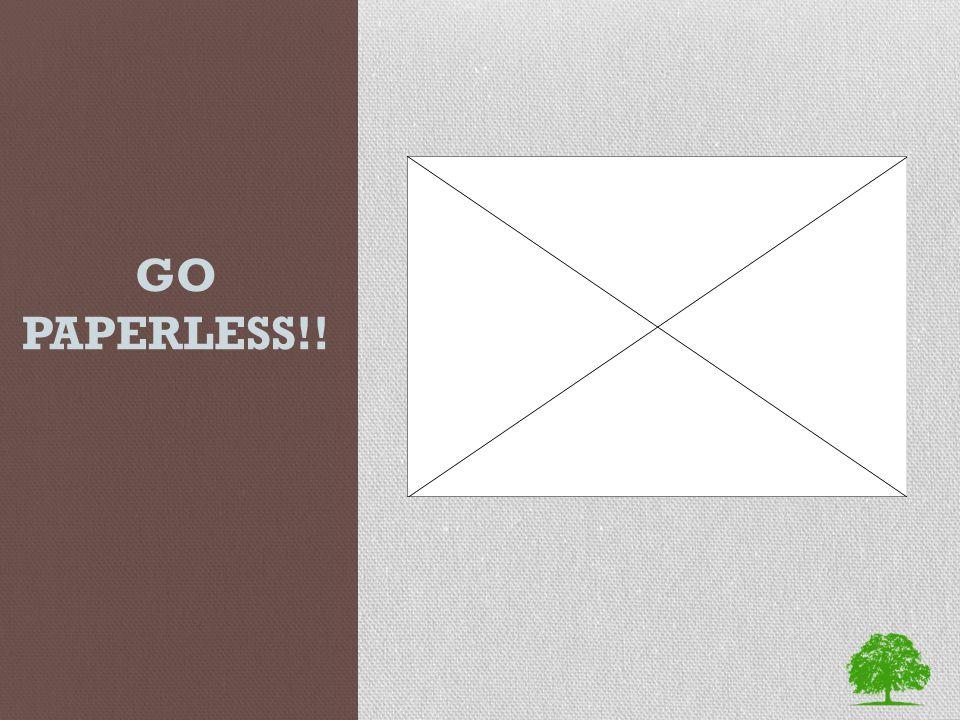 GO PAPERLESS!!