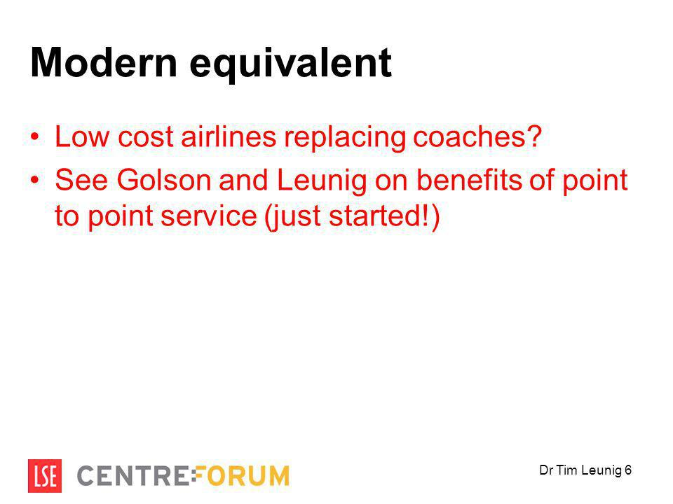 Modern equivalent Low cost airlines replacing coaches.
