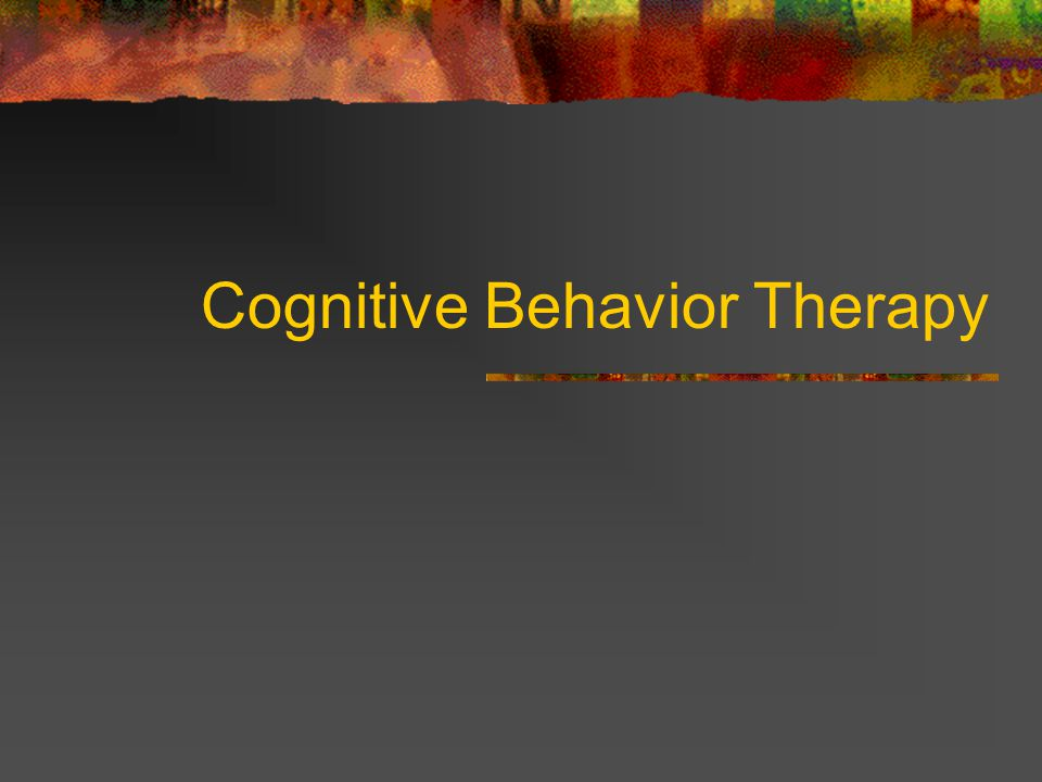 Rational Emotive Behavior Therapy Started by Albert Ellis in 1955-Grandfather of Cognitive Behavior Therapy Combination of Humanistic & Behavioral Therapy to help deal with issues from past Ellis had chronic renal problems since 9 and diabetes by 40 Exaggerated fear of public speaking Shy around women