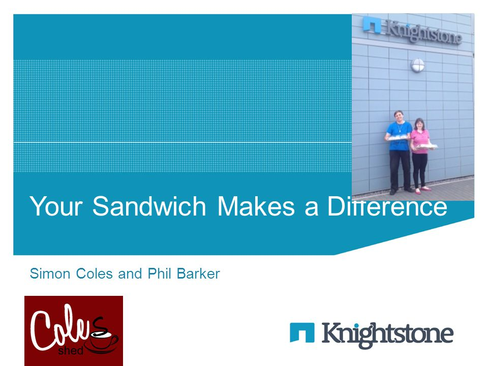 Your Sandwich Makes a Difference Simon Coles and Phil Barker