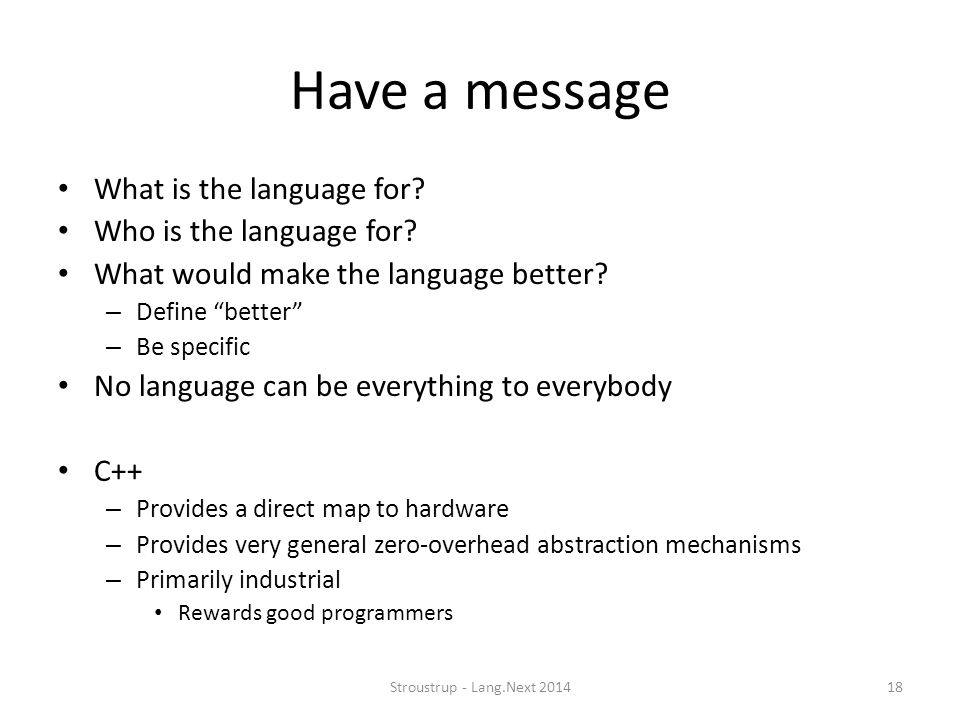 "Have a message What is the language for? Who is the language for? What would make the language better? – Define ""better"" – Be specific No language can"