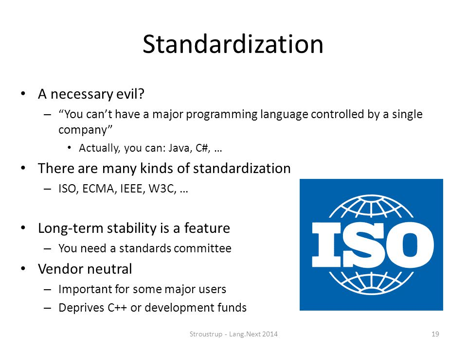 "Standardization A necessary evil? – ""You can't have a major programming language controlled by a single company"" Actually, you can: Java, C#, … There"
