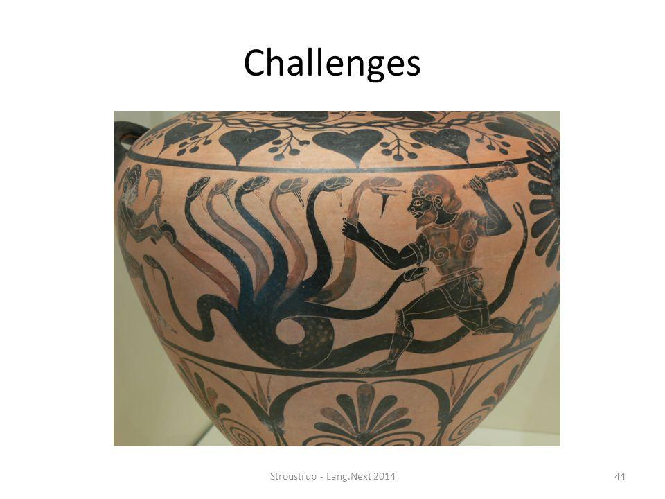Challenges Stroustrup - Lang.Next 201444