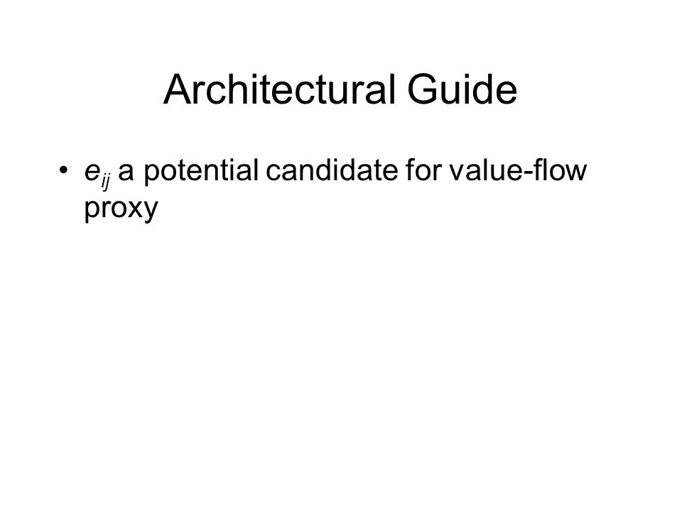 Architectural Guide e ij a potential candidate for value-flow proxy