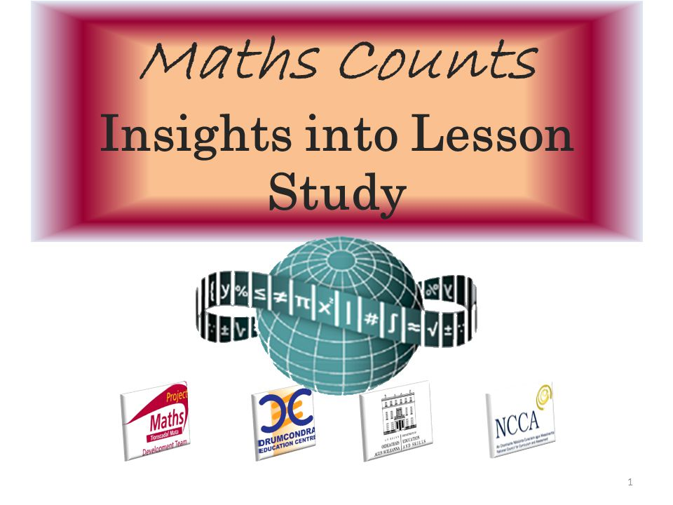 Maths Counts Insights into Lesson Study 1