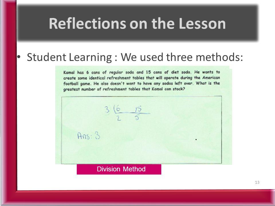 Student Learning : We used three methods: 13 Factor tree method List Method Division Method
