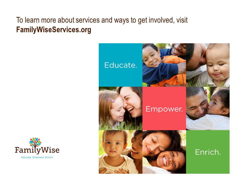 To learn more about services and ways to get involved, visit FamilyWiseServices.org