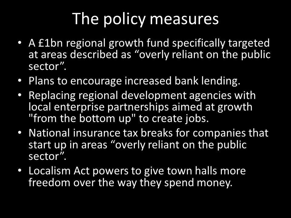 The policy measures A £1bn regional growth fund specifically targeted at areas described as overly reliant on the public sector .