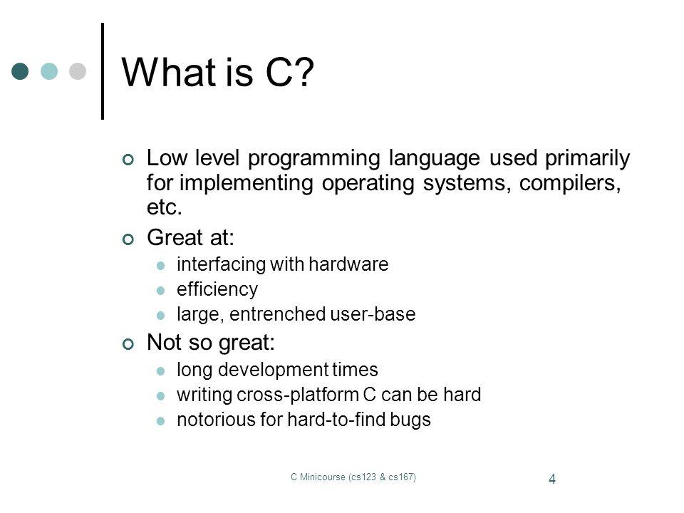 C Minicourse (cs123 & cs167) 45 Header Files Use as an interface to a particular.c file.
