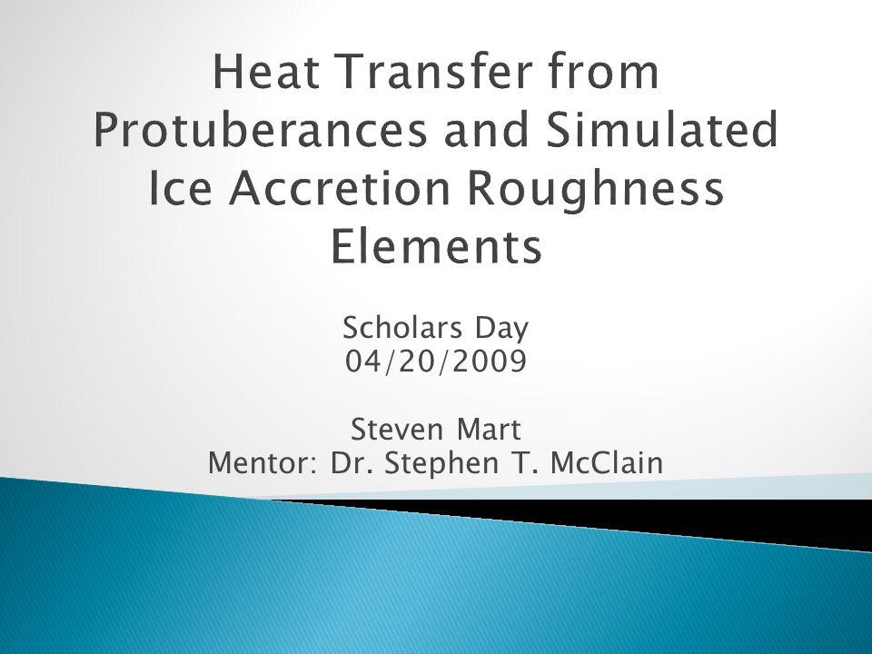Scholars Day 04/20/2009 Steven Mart Mentor: Dr. Stephen T. McClain
