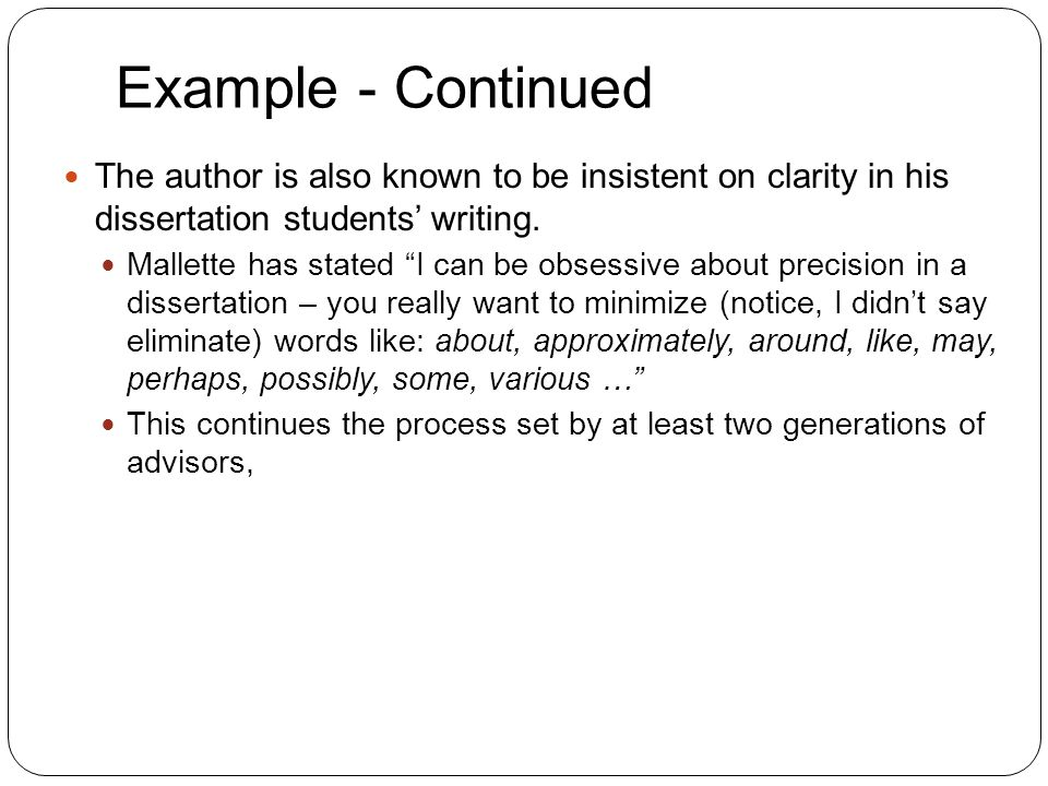 Example - Continued 17 The author is also known to be insistent on clarity in his dissertation students' writing.