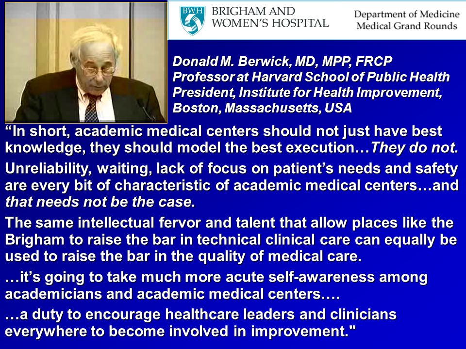 """""""In short, academic medical centers should not just have best knowledge, they should model the best execution…They do not. Unreliability, waiting, lac"""