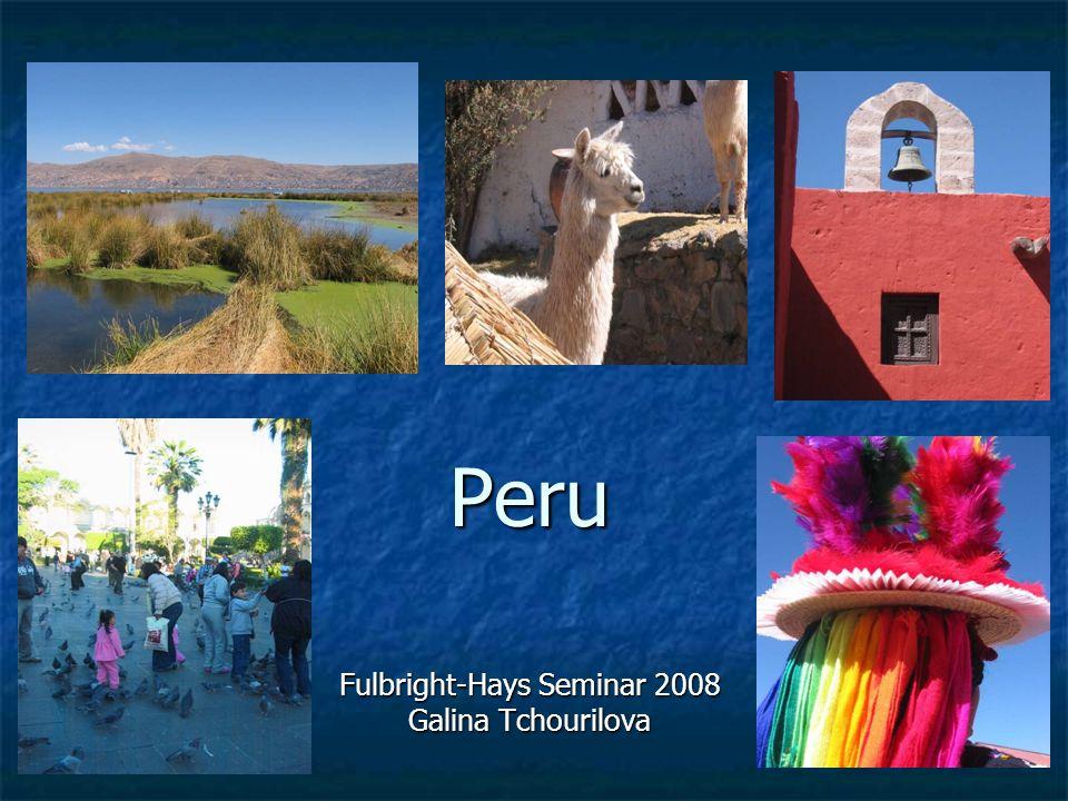 Peru Fulbright-Hays Seminar 2008 Galina Tchourilova