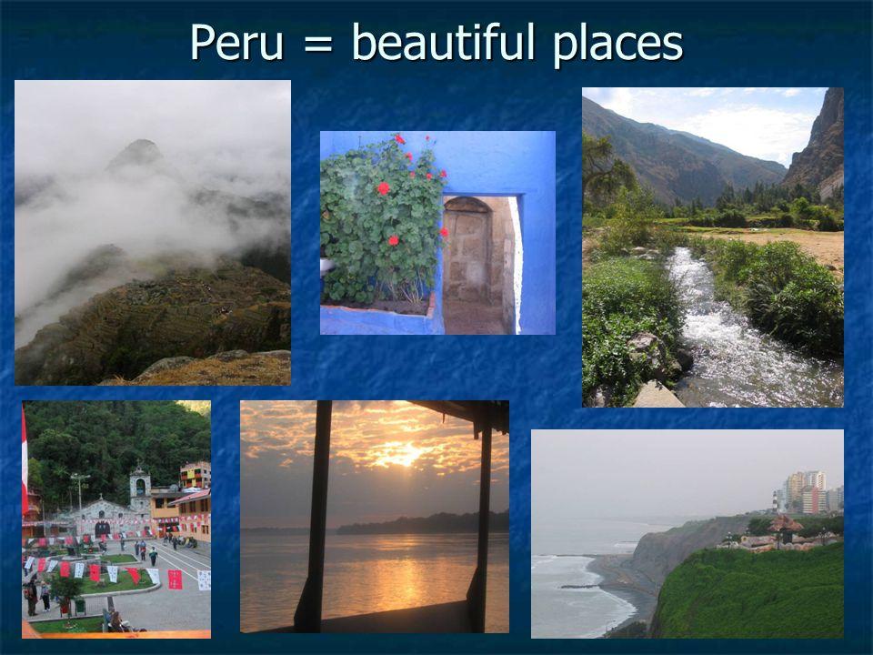 Peru = beautiful places