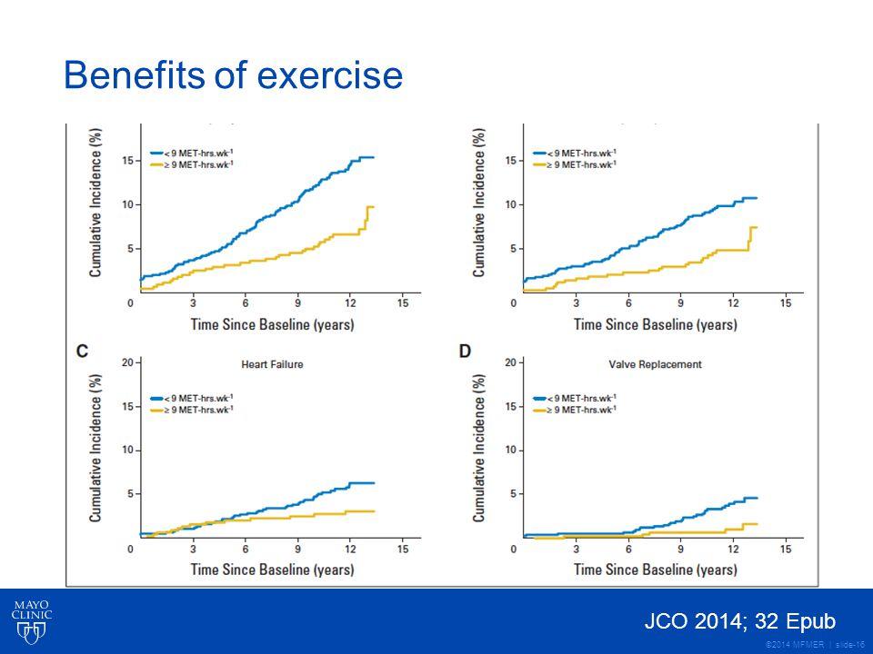 ©2014 MFMER | slide-16 Benefits of exercise JCO 2014; 32 Epub