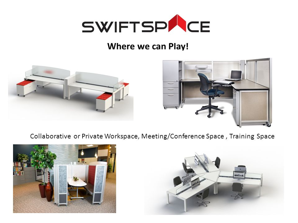 Where we can Play! Collaborative or Private Workspace, Meeting/Conference Space, Training Space