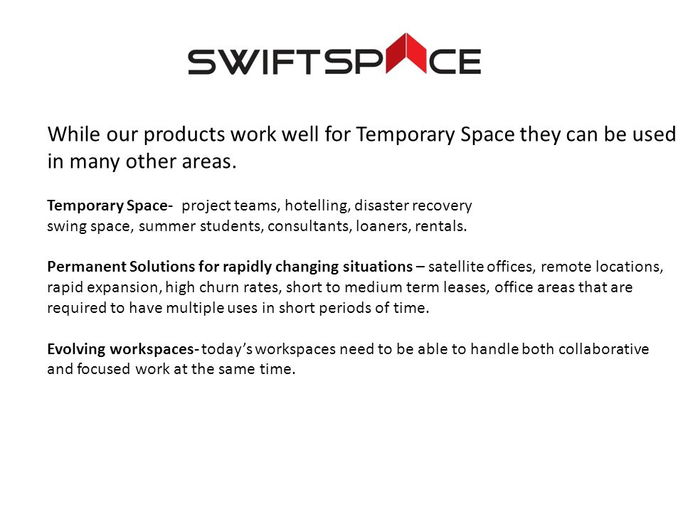 While our products work well for Temporary Space they can be used in many other areas.