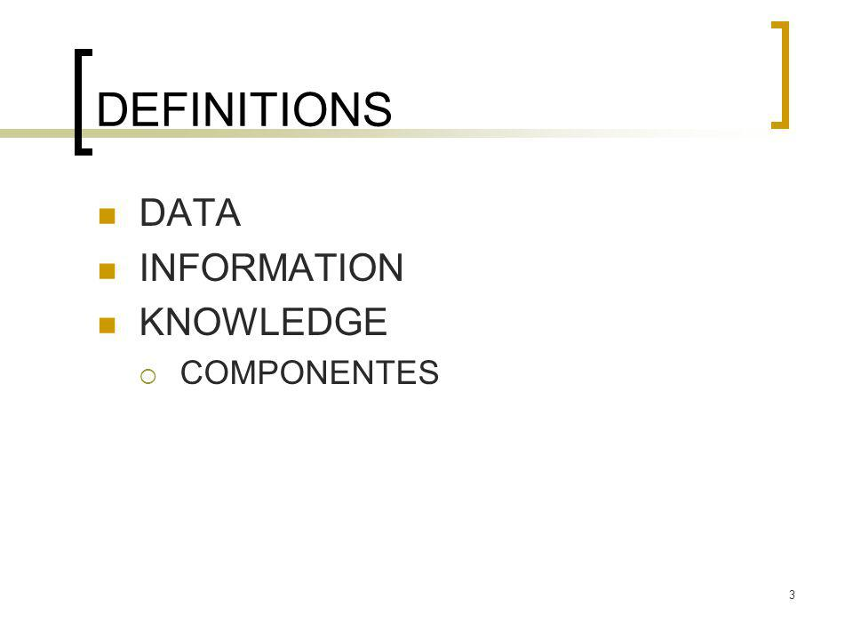 3 DEFINITIONS DATA INFORMATION KNOWLEDGE  COMPONENTES