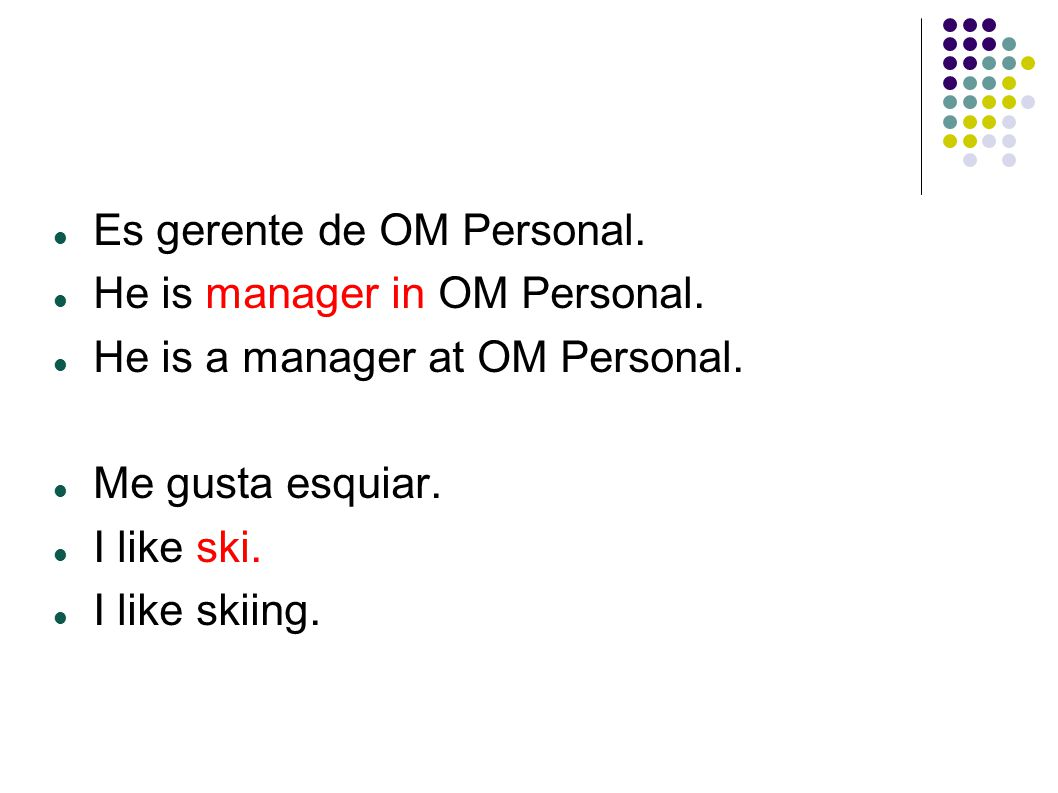 Es gerente de OM Personal. He is manager in OM Personal.