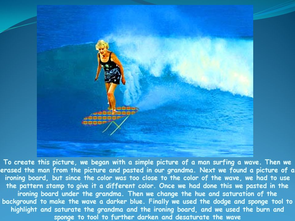 To create this picture, we began with a simple picture of a man surfing a wave.