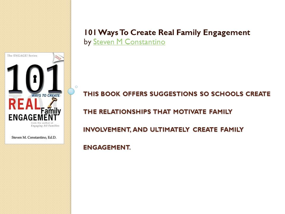 THIS BOOK OFFERS SUGGESTIONS SO SCHOOLS CREATE THE RELATIONSHIPS THAT MOTIVATE FAMILY INVOLVEMENT, AND ULTIMATELY CREATE FAMILY ENGAGEMENT.