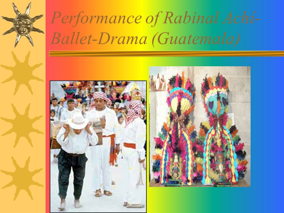 Performance of Rabinal Achí- Ballet-Drama (Guatemala)