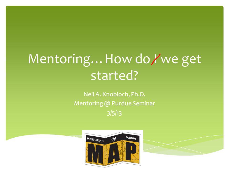  Protégé- mentor shares his or her own experiences. Ideas-1