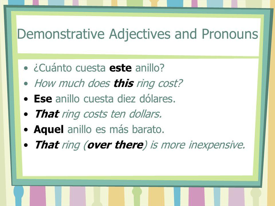 Demonstrative Adjectives and Pronouns Demonstrative adjectives can also be used as pronouns to replace nouns.