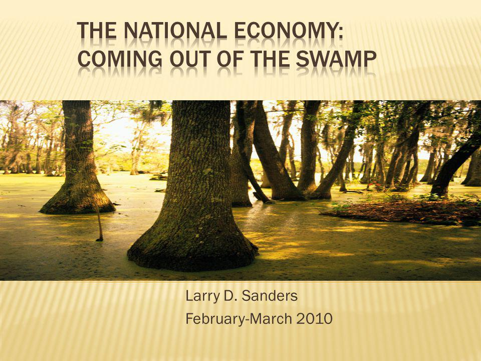 Larry D. Sanders February-March 2010