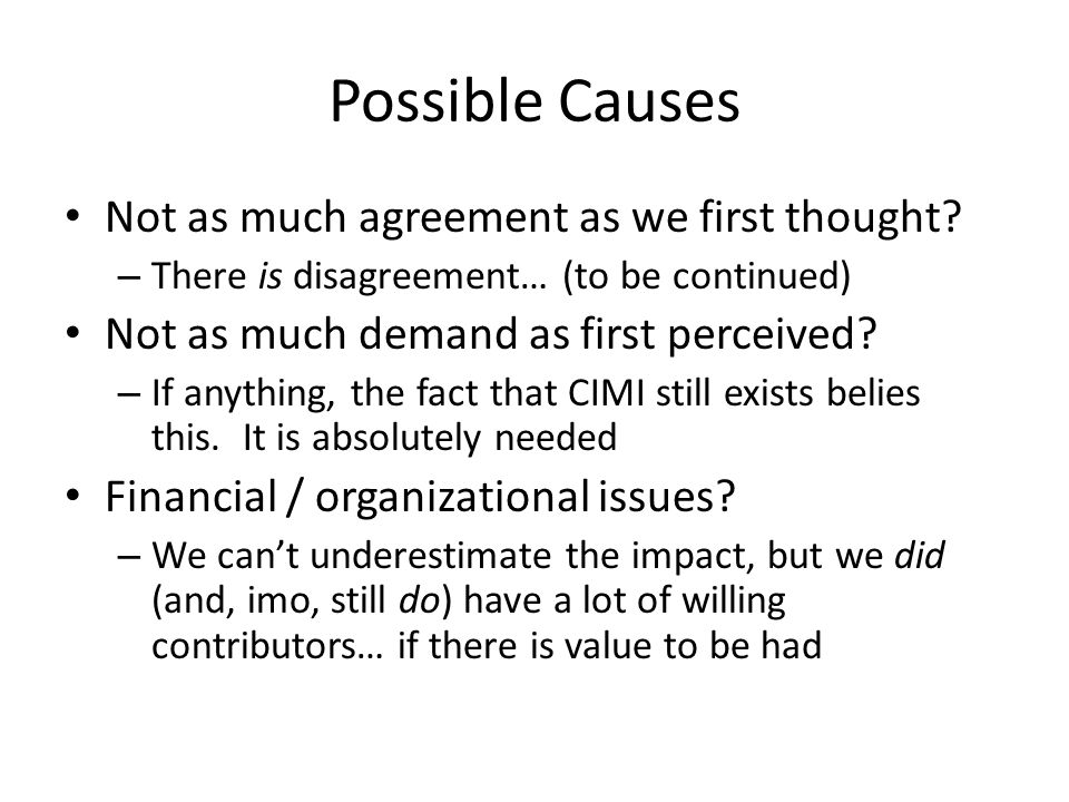 Possible Causes Not as much agreement as we first thought? – There is disagreement… (to be continued) Not as much demand as first perceived? – If anyt