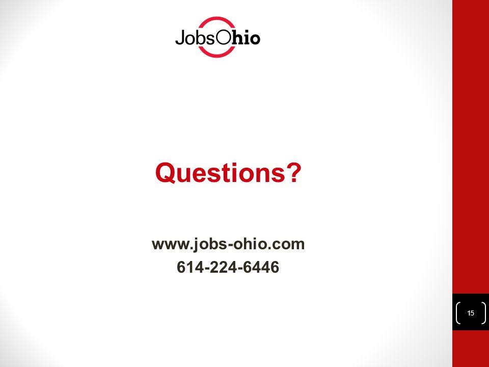 Questions? www.jobs-ohio.com 614-224-6446 15