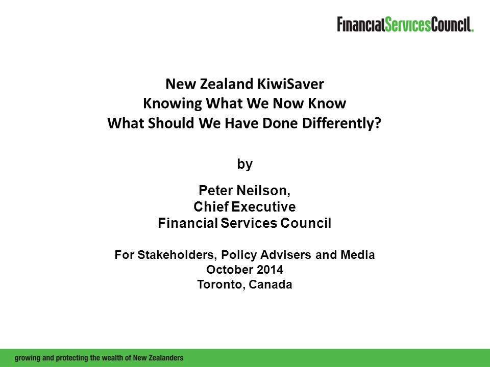 New Zealand KiwiSaver Knowing What We Now Know What Should We Have Done Differently.