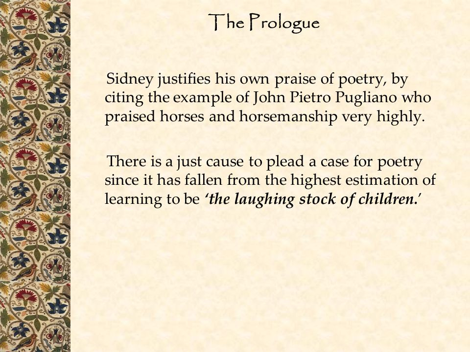 The Prologue Sidney justifies his own praise of poetry, by citing the example of John Pietro Pugliano who praised horses and horsemanship very highly.
